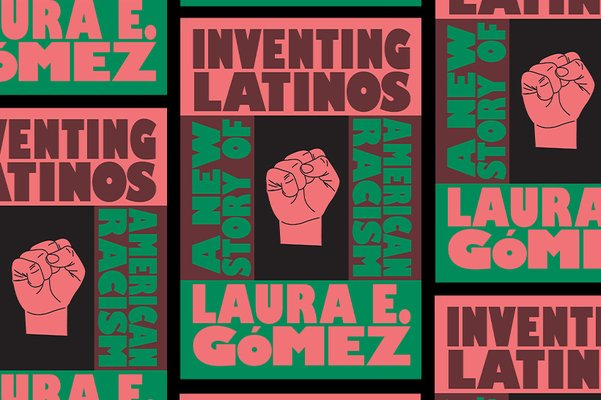 'Inventing Latinos' by Laura Gómez
